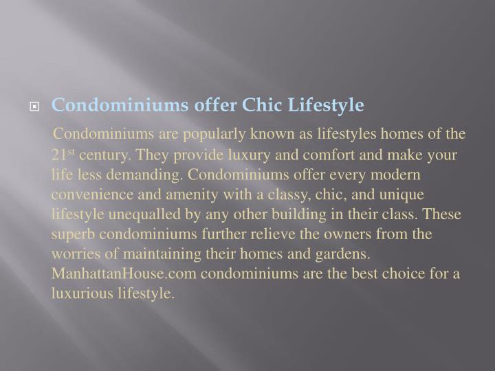 Condominiums offer Chic Lifestyle