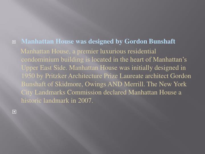 Manhattan House was designed by Gordon