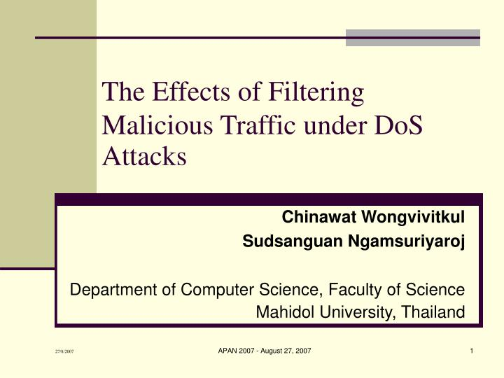 the effects of filtering malicious traffic under dos attacks