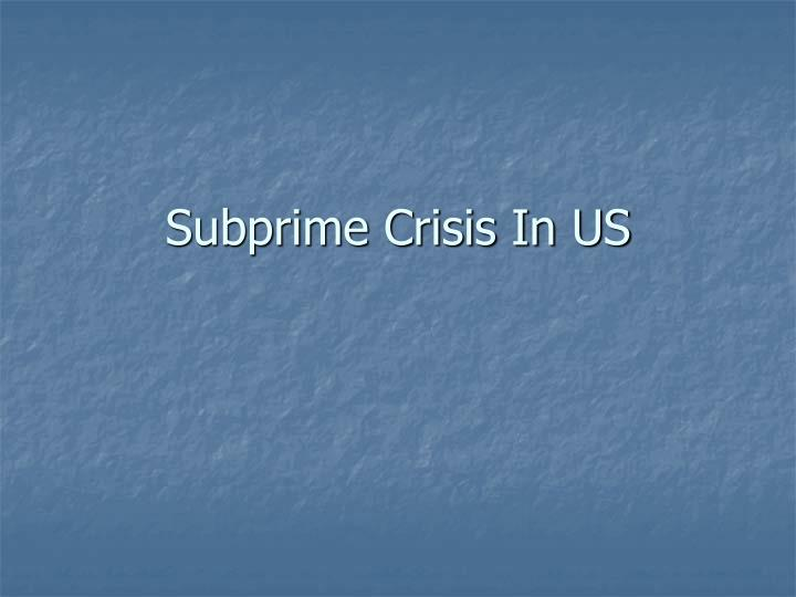 Subprime crisis in us