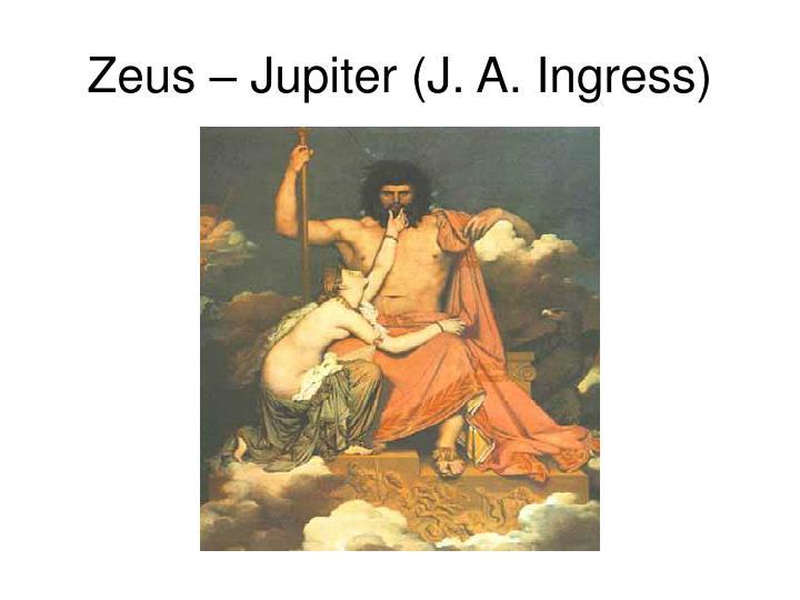 Zeus – Jupiter (J. A. Ingress)