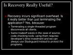 is recovery really useful