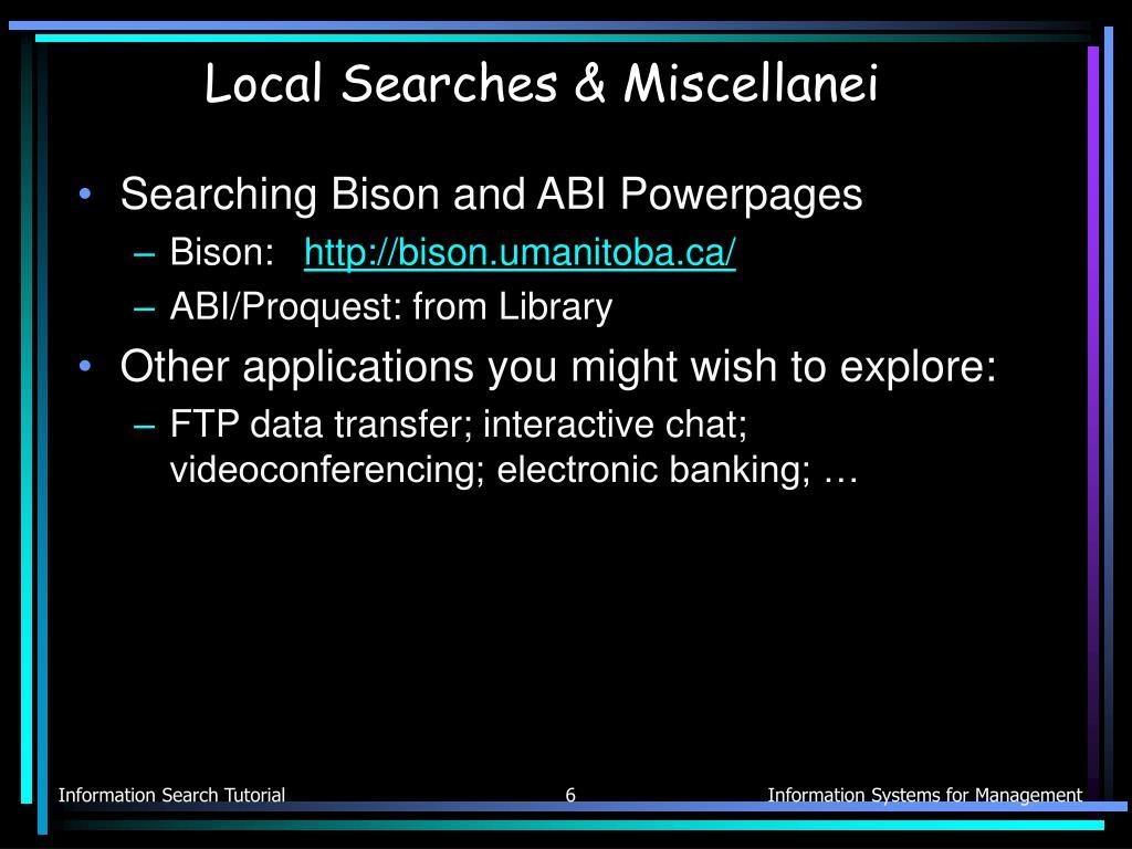 Local Searches & Miscellanei