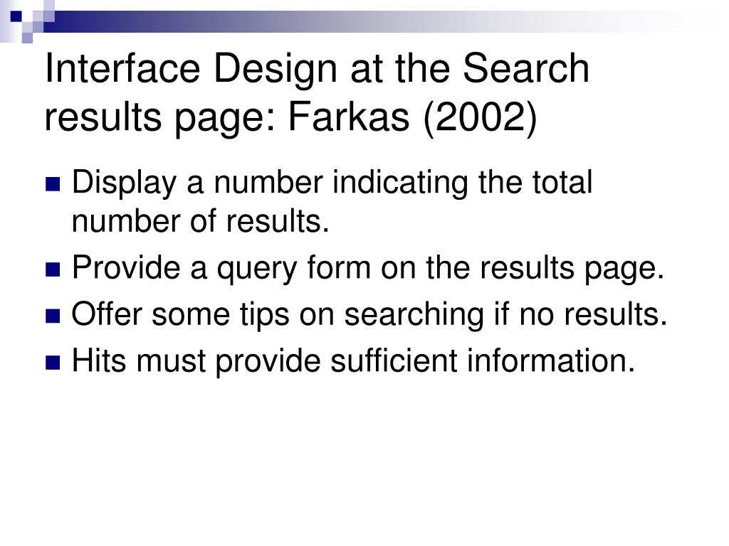 Interface Design at the Search results page: Farkas (2002)