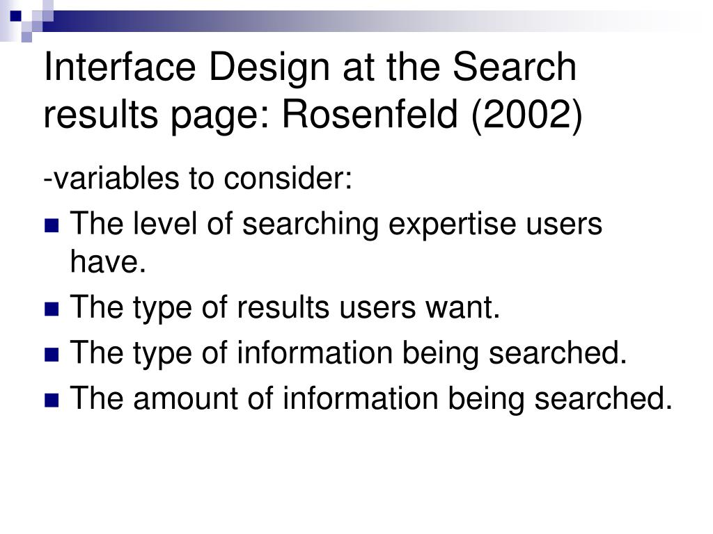 Interface Design at the Search results page: Rosenfeld (2002)