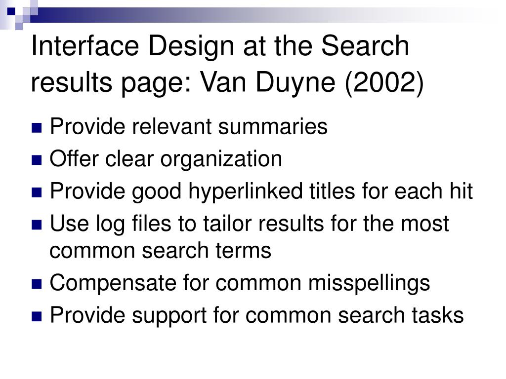 Interface Design at the Search results page: Van Duyne (2002)