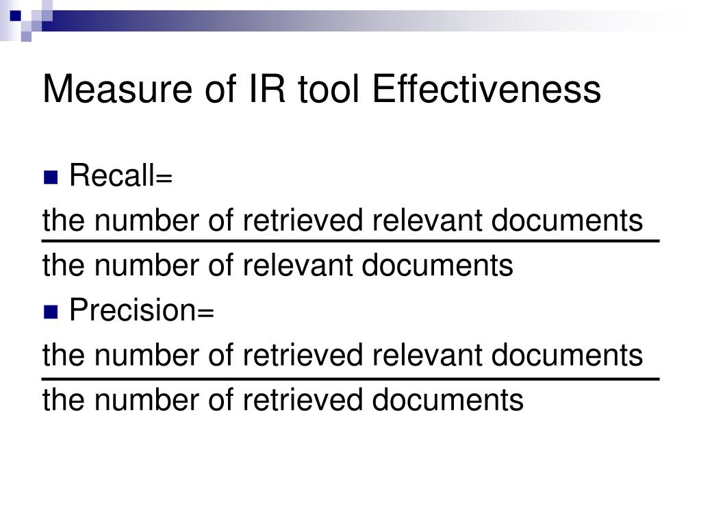 Measure of IR tool Effectiveness