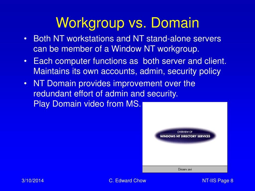 Workgroup vs. Domain