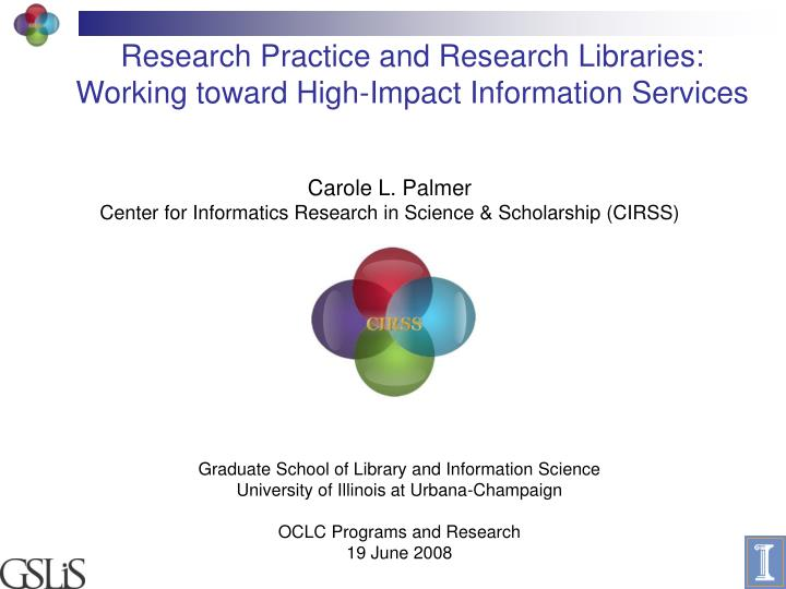research practice and research libraries working toward high impact information services n.