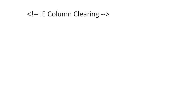<!-- IE Column Clearing -->