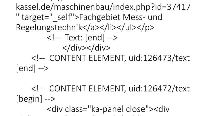 """</p> <p class=""""bodytext""""><ul><li><a href=""""http://www.uni-kassel.de/maschinenbau/"""" target=""""_self"""">Fachbereichswebseite</a></li><l"""