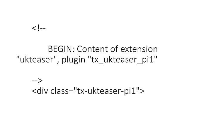 "<!--TYPO3SEARCH_begin--> <!--  CONTENT ELEMENT, uid:127990/list [begin] --> <div id=""c127990"" class=""csc-default""> <!--  Plugin inserted: [begin] -->    <!--  BEGIN: Content of extension ""ukteaser"", plugin ""tx_ukteaser_pi1""  --> <div class=""tx-ukteaser-pi1"">"