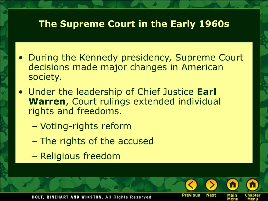 During the Kennedy presidency, Supreme Court decisions made major changes in American society.