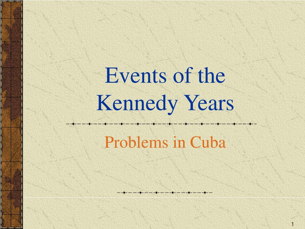events of the kennedy years l.