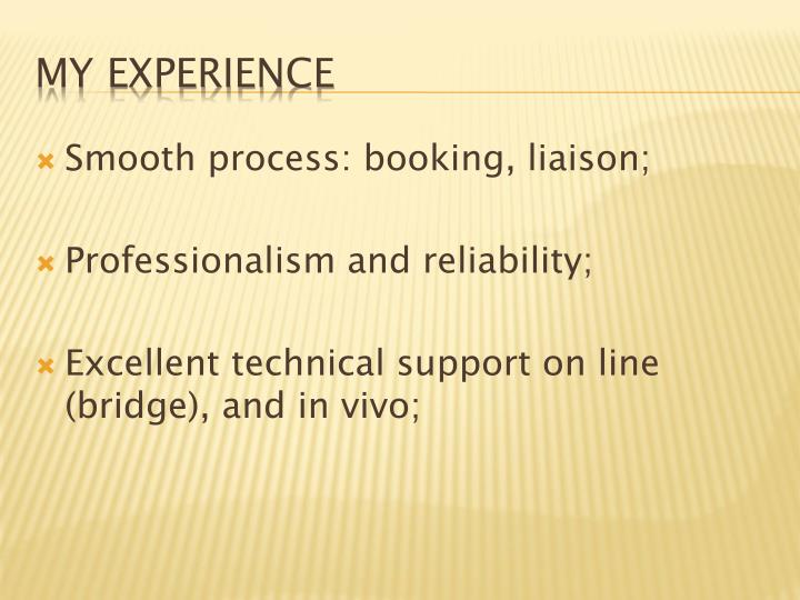 Smooth process: booking, liaison;