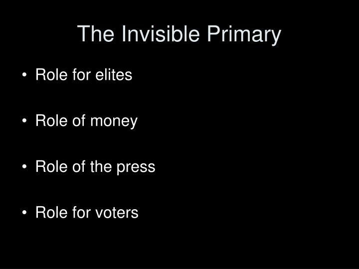 The Invisible Primary