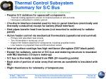 thermal control subsystem summary for s c bus