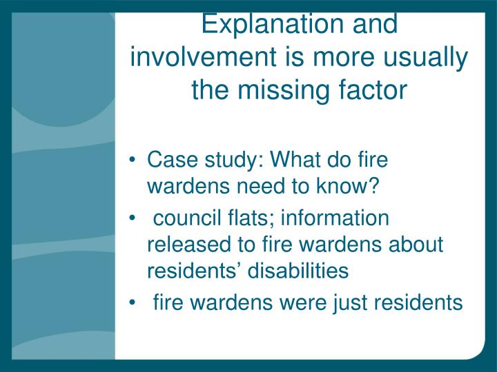 Explanation and involvement is more usually the missing factor