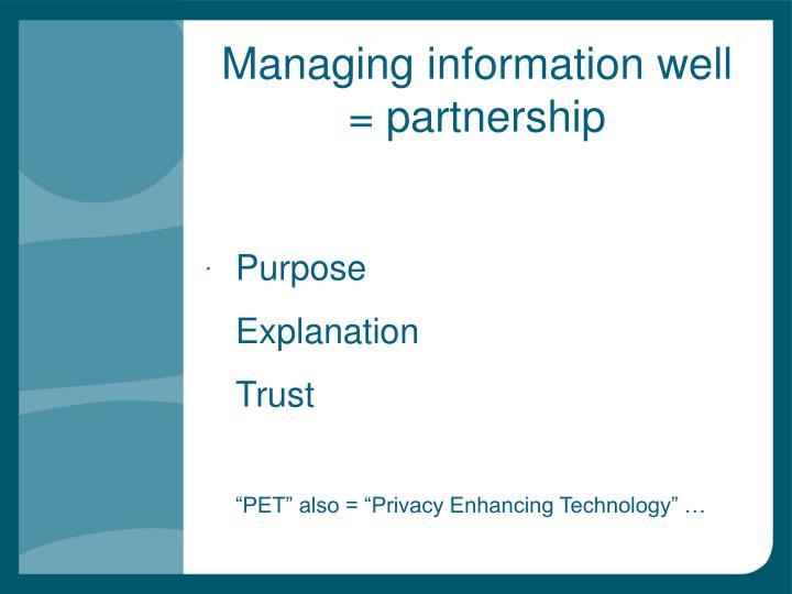 Managing information well = partnership