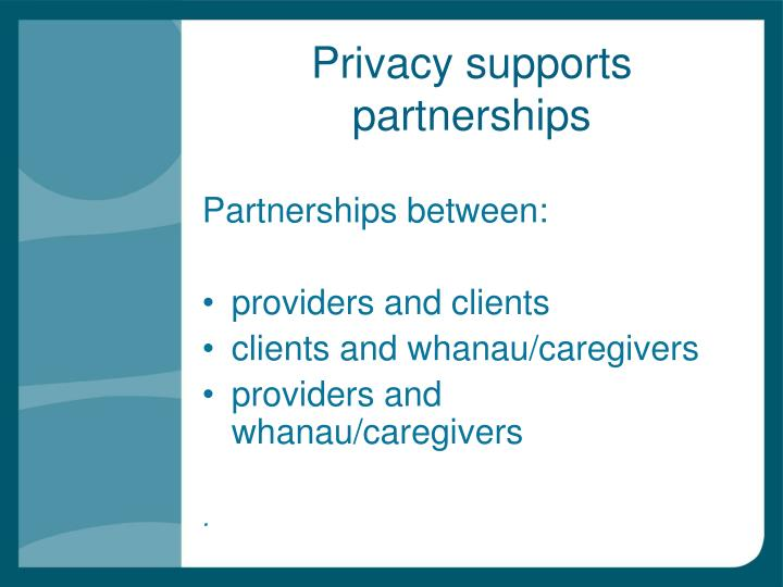 Privacy supports partnerships