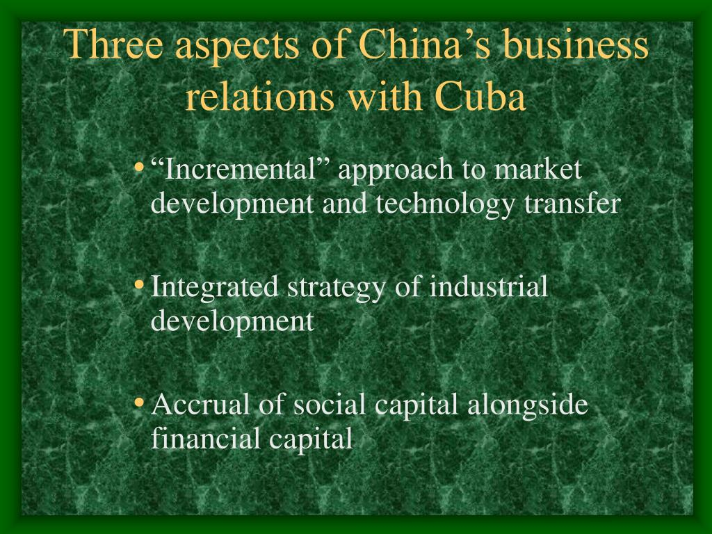 Three aspects of China's business relations with Cuba