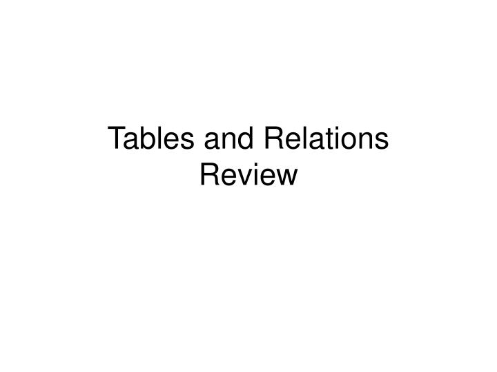 Tables and relations review