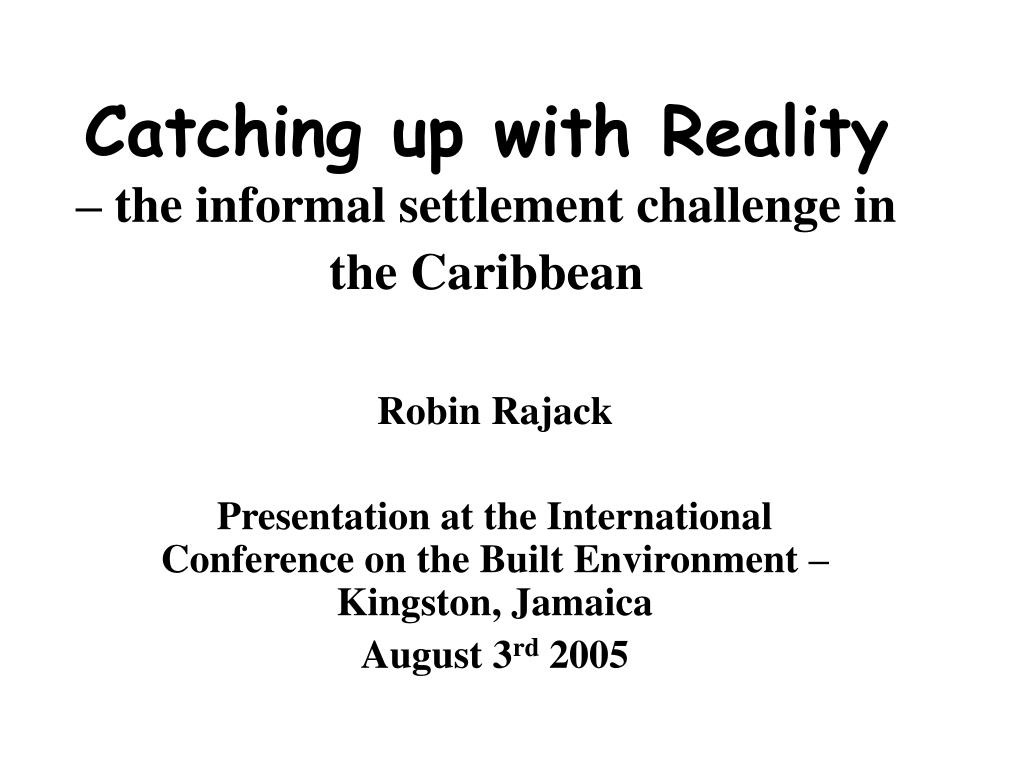 catching up with reality the informal settlement challenge in the caribbean l.