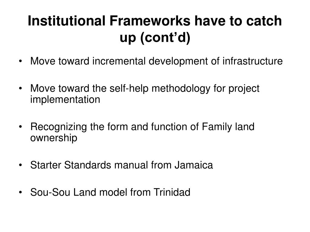 Institutional Frameworks have to catch up (cont'd)