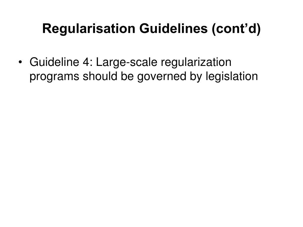 Regularisation Guidelines (cont'd)