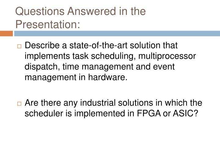 Questions answered in the presentation