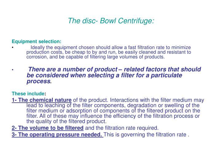 The disc- Bowl Centrifuge: