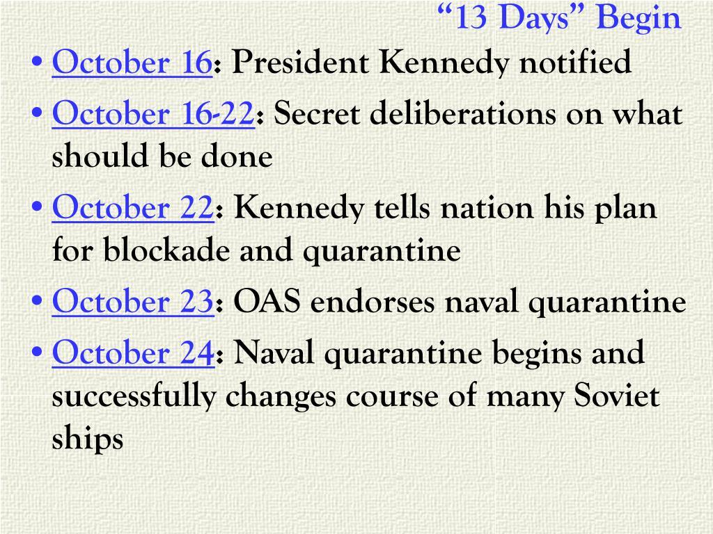 """""""13 Days"""" Begin"""