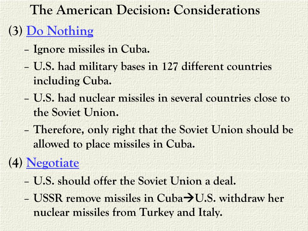 The American Decision: Considerations