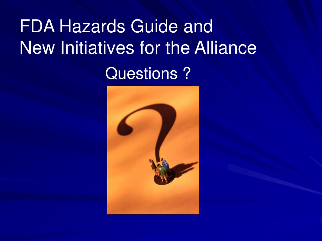 FDA Hazards Guide and        New Initiatives for the Alliance