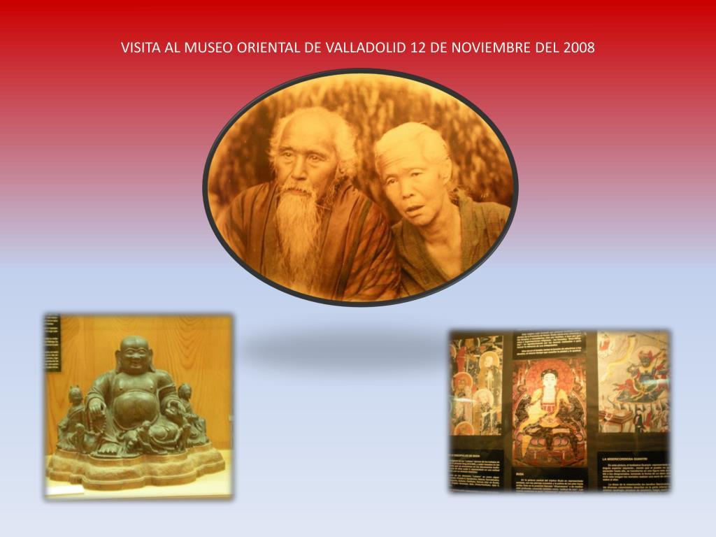VISITA AL MUSEO ORIENTAL DE VALLADOLID 12 DE NOVIEMBRE DEL 2008