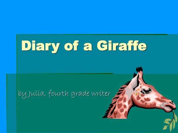 Diary of a giraffe