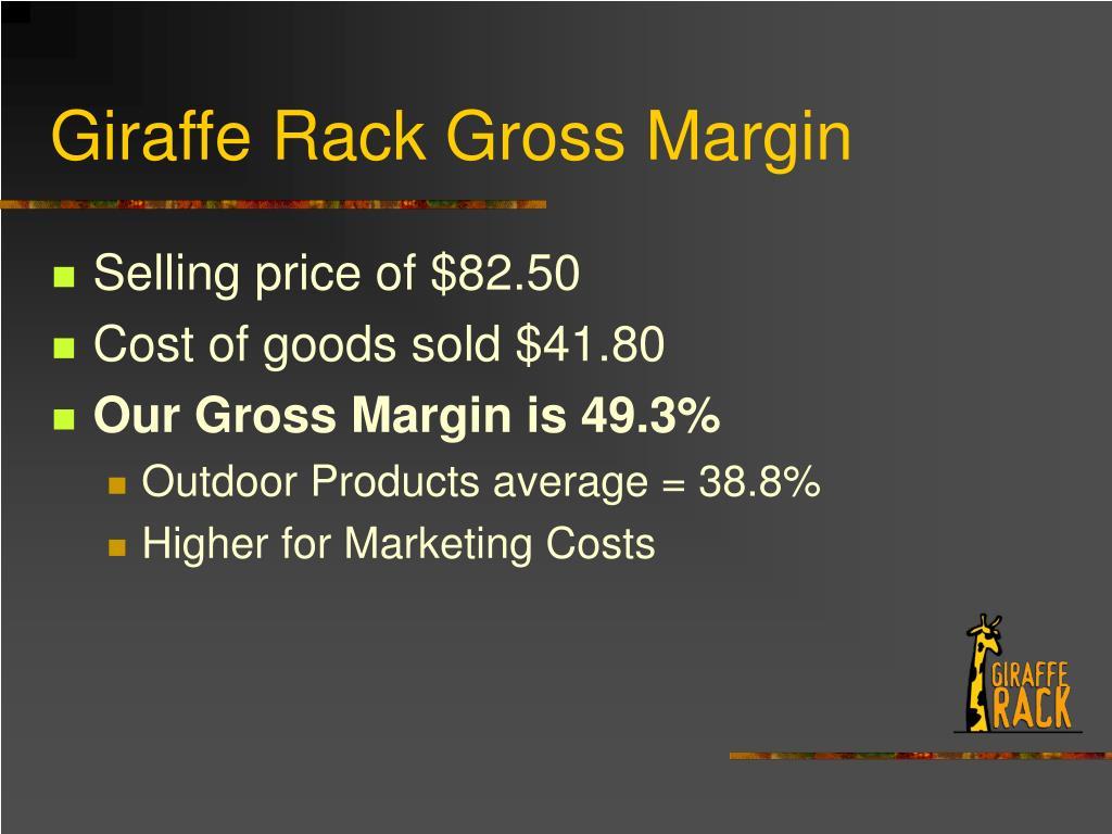 Giraffe Rack Gross Margin