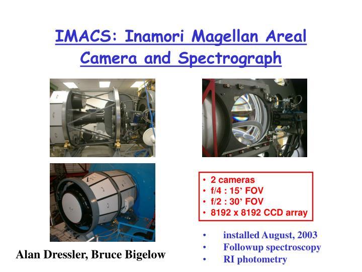 IMACS: Inamori Magellan Areal Camera and Spectrograph
