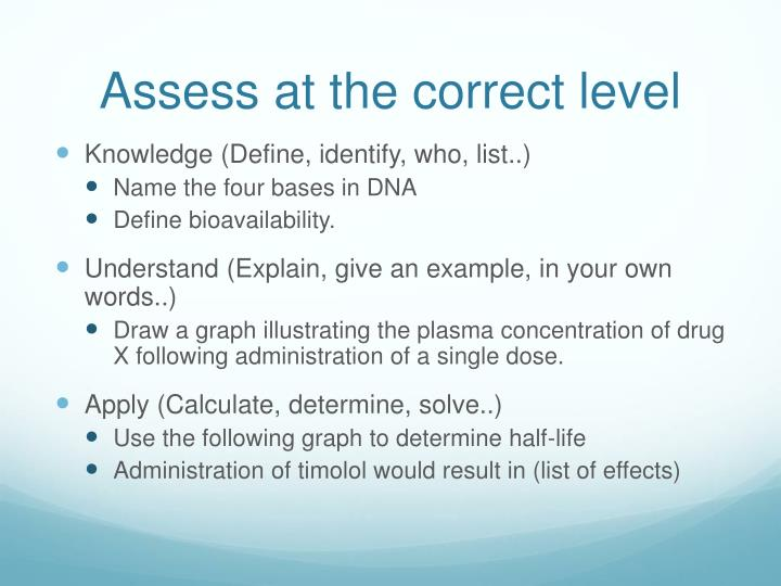 Assess at the correct level