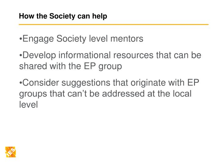 How the Society can help