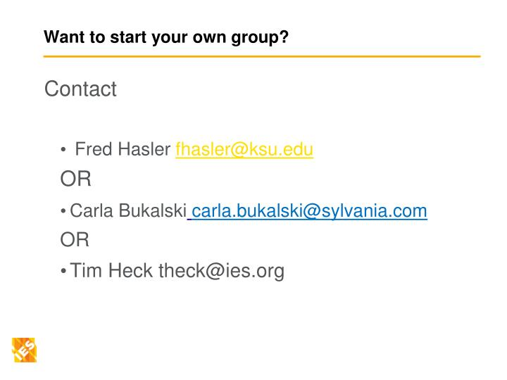 Want to start your own group?
