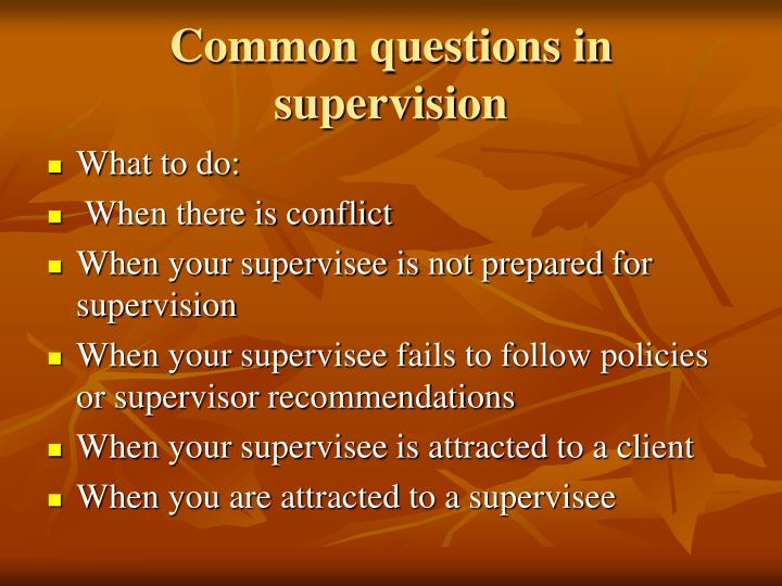 Common questions in supervision