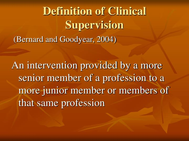 Definition of Clinical  Supervision
