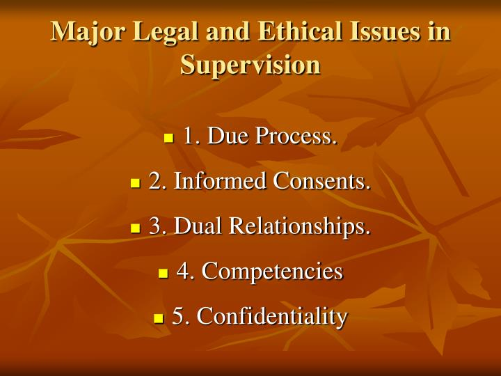 Major Legal and Ethical Issues in Supervision