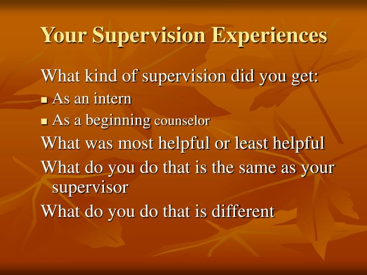 Your supervision experiences