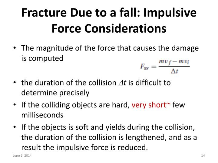 Fracture Due to a fall: Impulsive Force Considerations