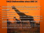 vacs deliverables since ssg 14