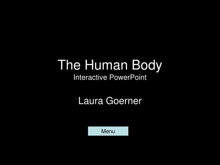 The human body interactive powerpoint