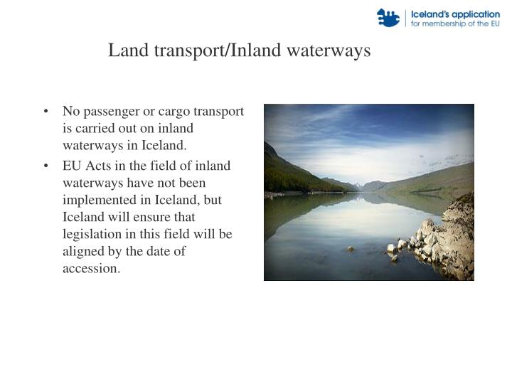 No passenger or cargo transport is carried out on inland waterways in Iceland.