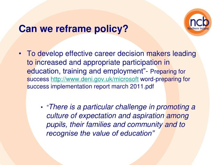 Can we reframe policy?
